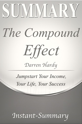Instant-Summary - The Compound Effect