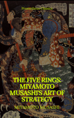 The Five Rings: Miyamoto Musashi's Art of Strategy (Prometheus Classics)