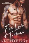 For Love & Torture: A Bad Boy Billionaire Romance