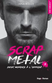 Scrap metal - tome 2 Deux mondes à l'opposé Par Scrap metal - tome 2 Deux mondes à l'opposé