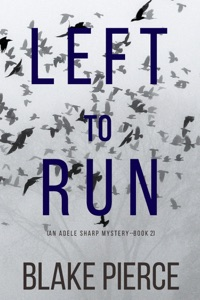 Left To Run (An Adele Sharp Mystery—Book Two) Book Cover