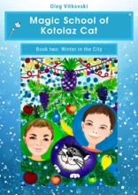 Magic School of Kotolaz Cat Book Two. Winter in the City