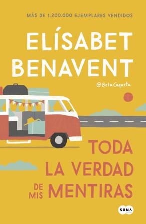 Toda la verdad de mis mentiras - Elísabet Benavent