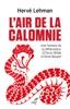 L'air De La Calomnie - Une Histoire De La Diffamation, D'Oscar Wilde à Denis Baupin