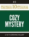 Perfect 10 Cozy Mystery Plots 3-1 A Driving Killer Premium Pre-Made Novel Writing Template System