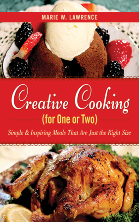 Creative Cooking for One or Two - Marie W. Lawrence