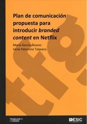 Download and Read Online Plan de comunicación propuesta para introducir branded content en Netflix