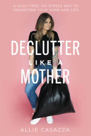 Declutter Like a Mother