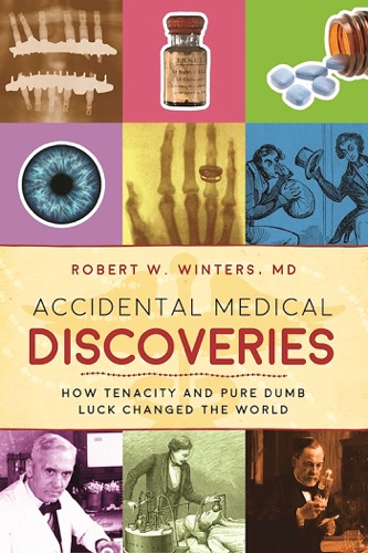 Robert W. Winters - Accidental Medical Discoveries
