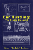 EAR HUSTLING: The Studio Blueprint