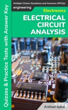 Electrical Circuit Analysis Multiple Choice Questions and Answers (MCQs): Quizzes & Practice Tests with Answer Key (Electrical Circuit Analysis Worksheets & Quick Study Guide)