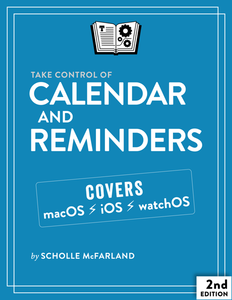Take Control of Calendar and Reminders, Third Edition