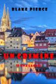 Un crimine (e una lager) (Un giallo intimo e leggero della serie Viaggio in Europa—Libro 3)