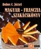 Magyar-Franczia Szakácskönyv