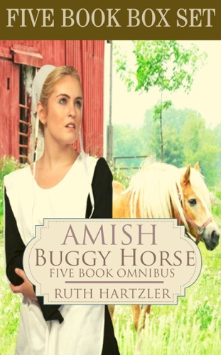 Ruth Hartzler - The Amish Buggy Horse Five Book Omnibus