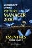 Microsoft Office Picture Manager 2020: Essentials Made Simple
