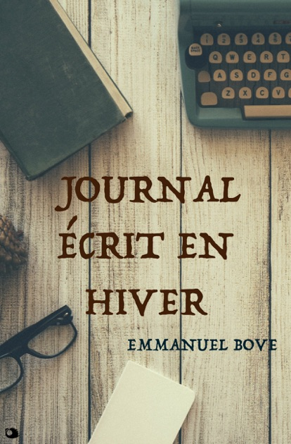 Journal Crit En Hiver By Emmanuel Bove On Apple Books