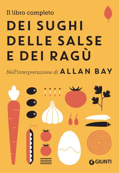 Il libro completo dei sughi, delle salse e dei ragù da Allan Bay