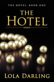 The Hotel - Lola Darling book summary