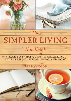 Jeff Davidson - Simpler Living Handbook book