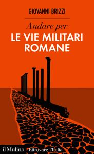 Andare per le vie militari romane Copertina del libro