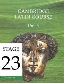 Cambridge Latin Course (5th Ed) Unit 3 Stage 23