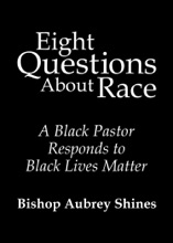 Eight Questions About Race: A Black Pastor Responds to Black Lives Matter