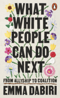 Emma Dabiri - What White People Can Do Next artwork