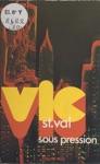Vic St Val Sous Pression