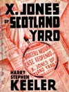 X JonesOf Scotland Yard