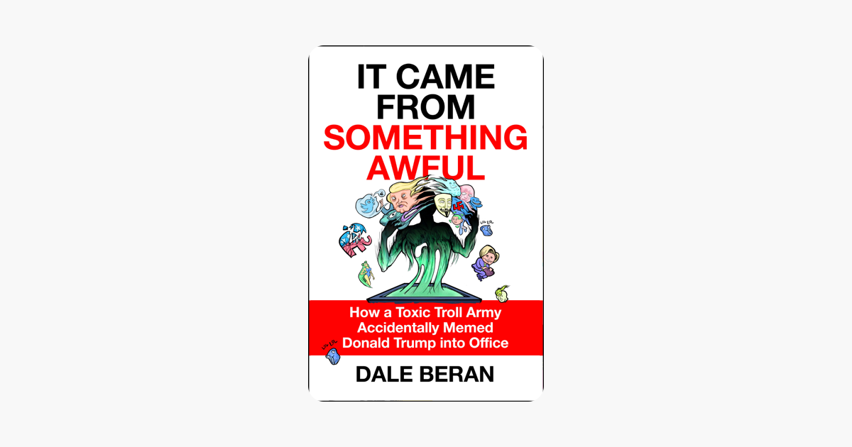 It Came from Something Awful - Dale Beran