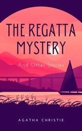 Download The Regatta Mystery And Other Stories