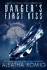 Danger's First Kiss
