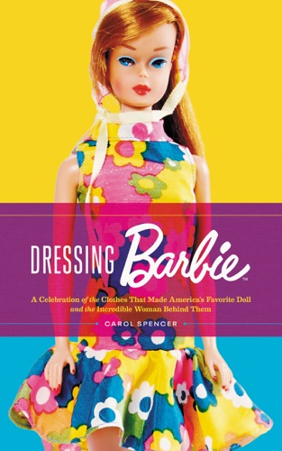 Carol Spencer - Dressing Barbie