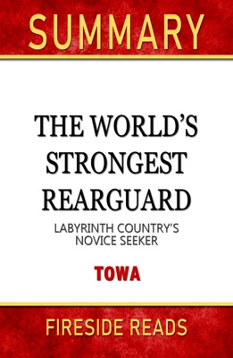 The World's Strongest Rearguard: Labyrinth Country's Novice Seeker by Tôwa: Summary by Fireside Reads