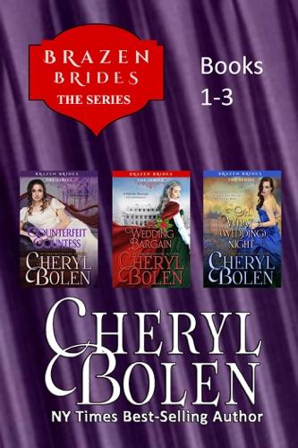 Cheryl Bolen - Brazen Brides Series (Books 1-3)