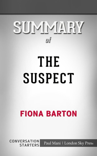 London Sky Press - The Suspect by Fiona Barton: Conversation Starters