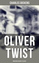 Oliver Twist (Musaicum Children's Classics)