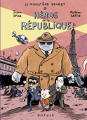 Le Ministère Secret - tome 1 - Héros de la République