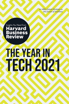 The Year in Tech, 2021: The Insights You Need from Harvard Business Review