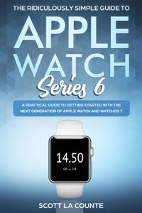 The Ridiculously Simple Guide to Apple Watch Series 6 Book Cover