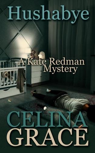 Hushabye (A Kate Redman Mystery: Book 1) Book