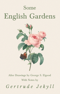 Some English Gardens - After Drawings by George S. Elgood - With Notes by Gertrude Jekyll Boekomslag