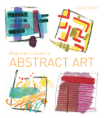 Beginner's Guide to Abstract Art Book Cover