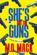 She's Got the Guns