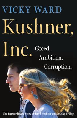 Kushner, Inc. - Vicky Ward book