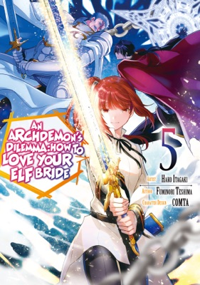 An Archdemon's Dilemma: How to Love Your Elf Bride (Manga) Volume 5