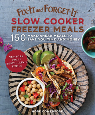 Fix-It and Forget-It Slow Cooker Freezer Meals - Hope Comerford book