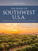 The wines of Southwest U.S.A.