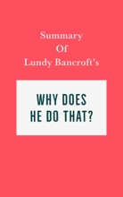 Summary Of Lundy Bancroft's Why Does He Do That?
